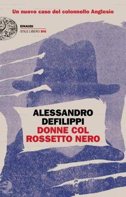 Alessandro Defilippi, Donne col rossetto nero, Stile Libero Big - DISPONIBILE ANCHE IN EBOOK