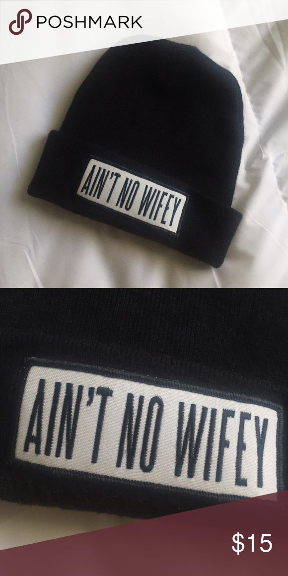 NWOT ain't no wifey beanie NWOT ain't no wifey black beanie. Worn once to try on after ordering online but I can't pull off the beanie look and stupid me ripped the tags off🙄. It's just been sitting in my dresser drawer Accessories Hats