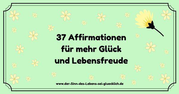 """Blogartikel: """"Die Macht der Affirmationen!"""" 37 Affirmationen für mehr Glück und Lebensfreude!"""