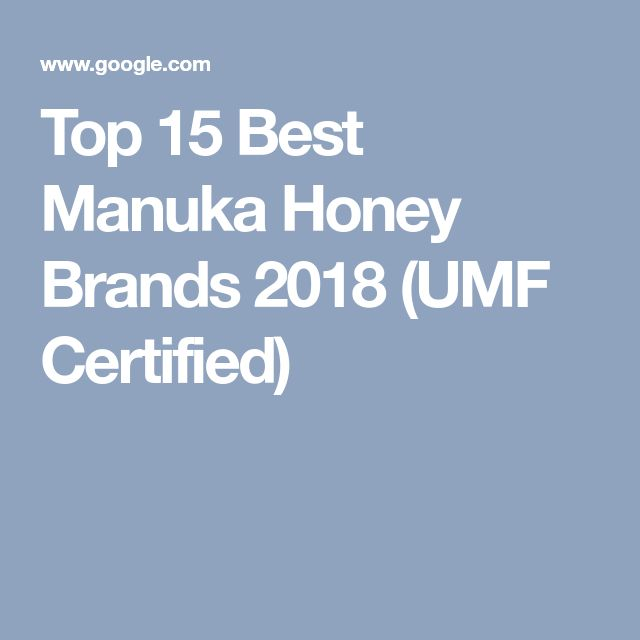Top 15 Best Manuka Honey Brands 2018 Umf Certified Manuka Honey