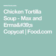 Chicken Tortilla Soup - Max and Erma's Copycat | Food.com