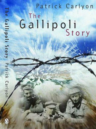The Story Of Gallipoli by Patrick Carlyon