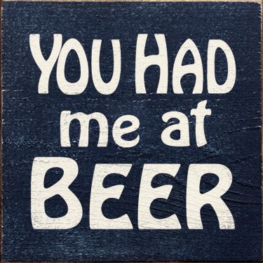 You Had me at BEER sign, ha.