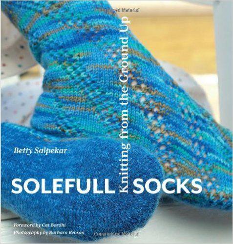 Amazon.fr - Solefull Socks: Knitting from the Ground Up - Betty Salpekar - Livres
