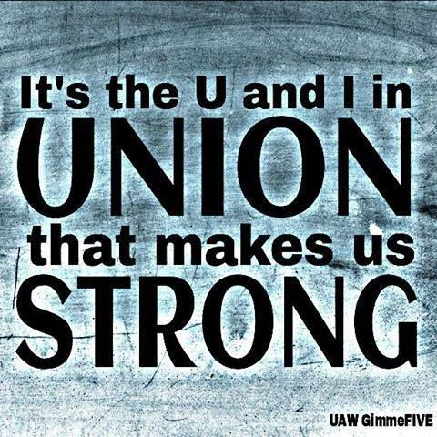 It's the U and I in UNION that makes us       STRONG