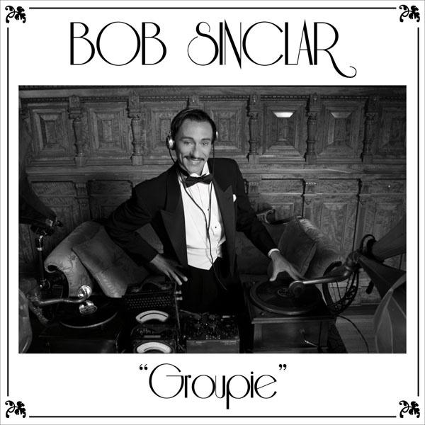 Bob Sinclar's latest single, Groupie