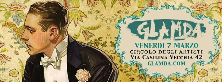 ★ #GLAMDA ★   Fri 7 Mar - Circolo degli Artisti  ⊰W i n t e r E d i t i o n⊱   w/ live :  MARCO GRISAFI & L'APE +  MED FREE ORKESTRA more : FLAVIA LAZZARINI ft Live Drums ANTONINI + special guest dj SCUOLA FURANO!!     info : www.glamda.com