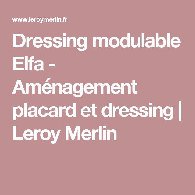 17 meilleures id es propos de amenagement placard leroy merlin sur pinteres - Systeme dressing modulable ...