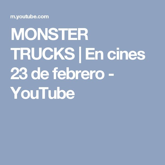 MONSTER TRUCKS | En cines 23 de febrero - YouTube