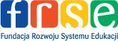 Fundacja Rozwoju Systemu Edukacji - prowadzi programy takie jak: Comenius, Erasmus, Leonardo da Vinci, Uczenie się przez całe życie, Młodzież w działaniu.