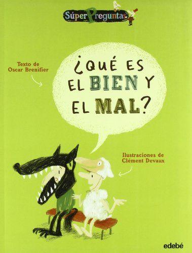 ¿Qué es el bien y el mal? (SúperPreguntas) de Oscar Brenifier…