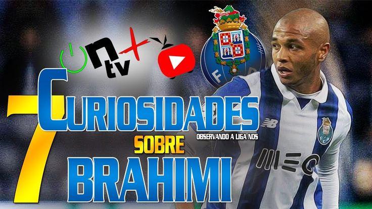 7 Curiosidades sobre Yacine Brahimi | Observando a Liga Nos | ON tv Mais