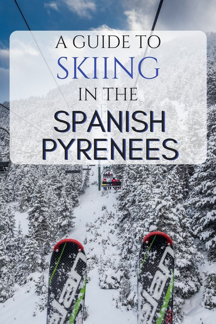 Everything you need to know about skiing and winter activities in the spanish pyrenees including
