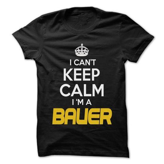KEEP CALM I AM ... BAUER - AWESOME KEEP CALM SHIRT ! T-SHIRTS, HOODIES (22.25$ ==► Shopping Now) #keep #calm #i #am #... #bauer #- #awesome #keep #calm #shirt #! #shirts #tshirt #hoodie #sweatshirt #fashion #style