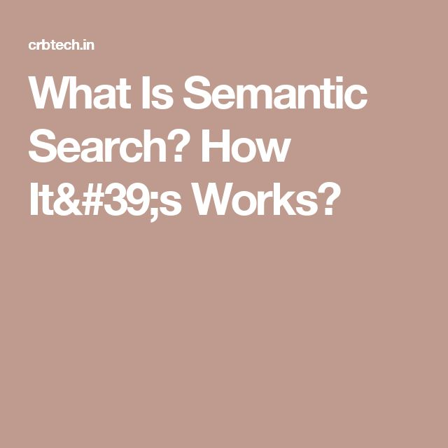 What Is Semantic Search? How It's Works?