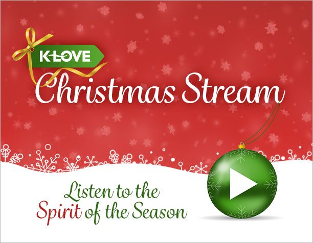 It's here! It's here! The K-LOVE Christmas Stream is here! Click here to listen to all your favorite K-LOVE Christmas tunes: http://klove.cta.gs/1nu