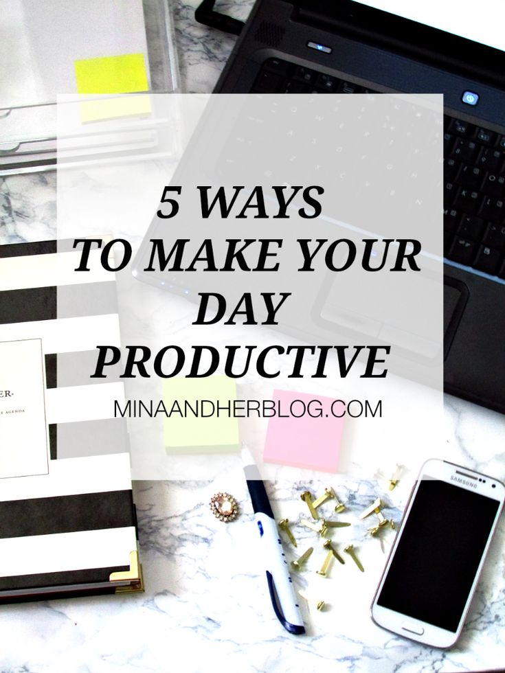 Wanna be productive in your day? Here are 5 Awesome tips to rock your day! at Minaandherblog.com