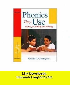 Phonics They Use 5th (fifth) edition Text Only Patricia M. Cunningham ,   ,  , ASIN: B004QMH614 , tutorials , pdf , ebook , torrent , downloads , rapidshare , filesonic , hotfile , megaupload , fileserve