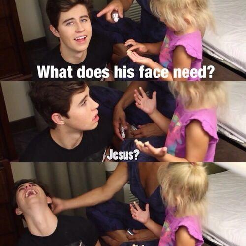 Jesus, his face needs Jesus -Skylynn