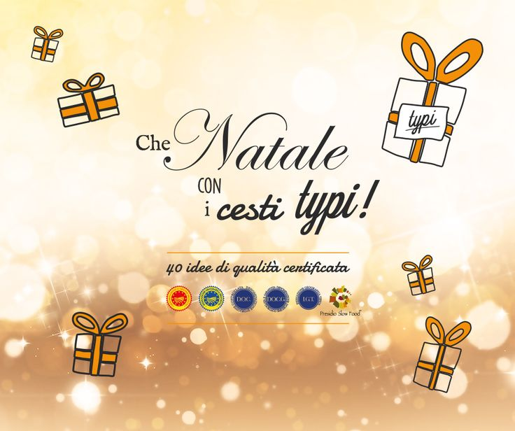 I Cesti di #Natale di Typi #Ghiotti, #Certificati e #Typici Italiani Scoprili con noi!
