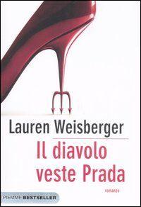 "RECENSIONE: ""IL DIAVOLO VESTE PRADA"" DI LAUREN WEISBERGER « Insane Bazar http://insanebazar.com/2012/10/05/recensione-il-diavolo-veste-prada-di-lauren-weisberger/"