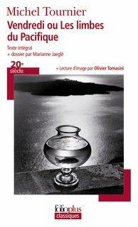 Vendredi ou Les limbes du Pacifique - Michel Tournier - Folioplus classiques