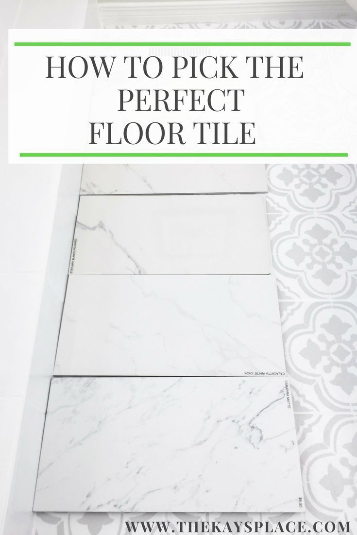 How To Pick The Perfect Floor Tile For Your Space Mistakes To Avoid Tile Floor Flooring Blogger Decor