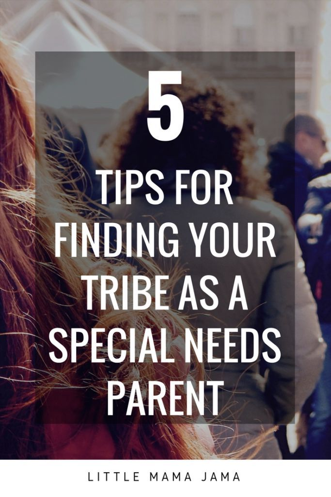 When you're raising a child with special needs, it's important to have a support system. Here are tips for finding your tribe as a special needs parent!