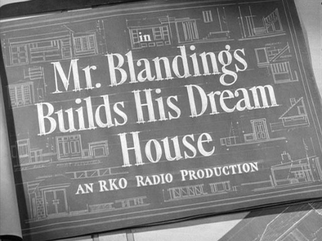 Mr. Blandings builds his dream house (1948) movie title