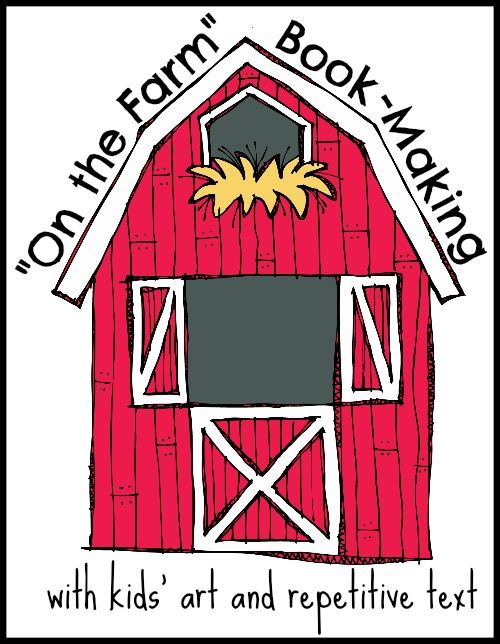 on the farm book, on the farm book making, preschool farm theme, farm theme, farm theme for preschool, preschool books, preschool writing, making books with kids