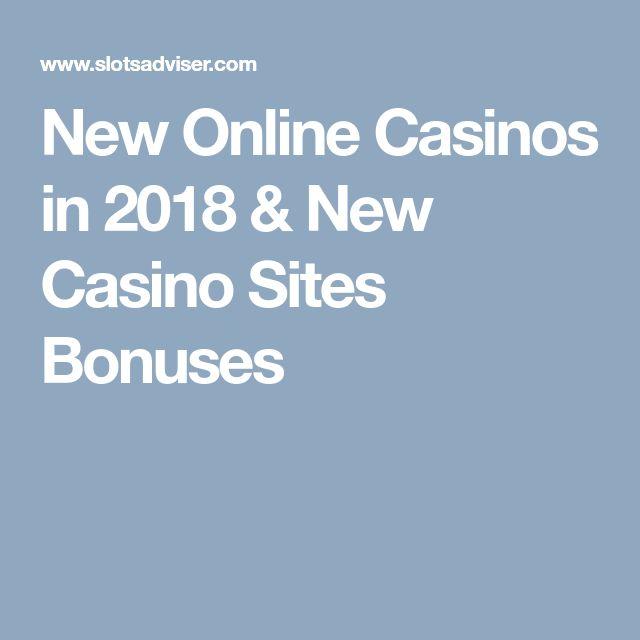 New Online Casinos in 2018 & New Casino Sites Bonuses