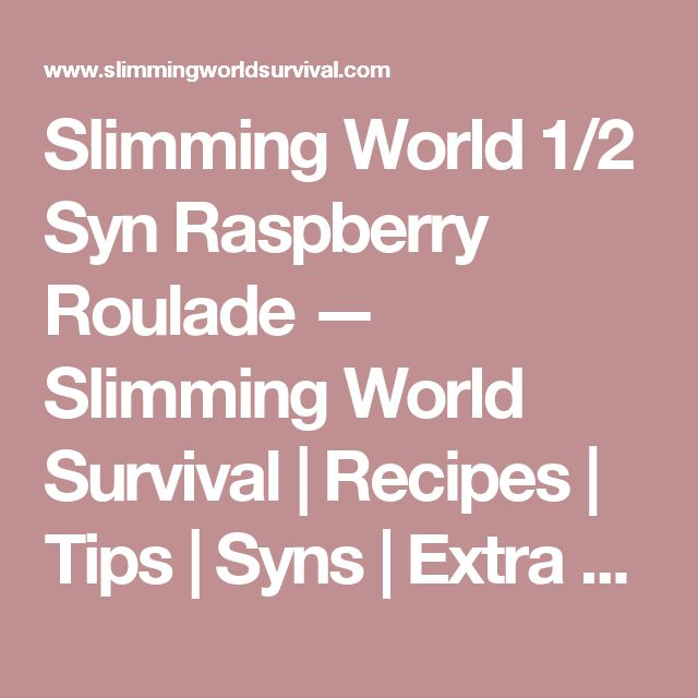 Slimming World 1/2 Syn Raspberry Roulade — Slimming World Survival | Recipes | Tips | Syns | Extra Easy