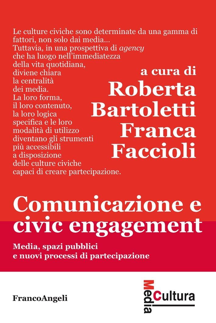 http://www.francoangeli.it/Ricerca/Scheda_libro.aspx?ID=21019&Tipo=Libro&strRicercaTesto=&titolo=comunicazione+e+civic+engagement.+media%2C+spazi+pubblici+e+nuovi+processi+di+partecipazione