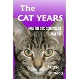 The Cat Years: How My Cat Soulmates Saved Me (Kindle Edition)By Marie Symeou