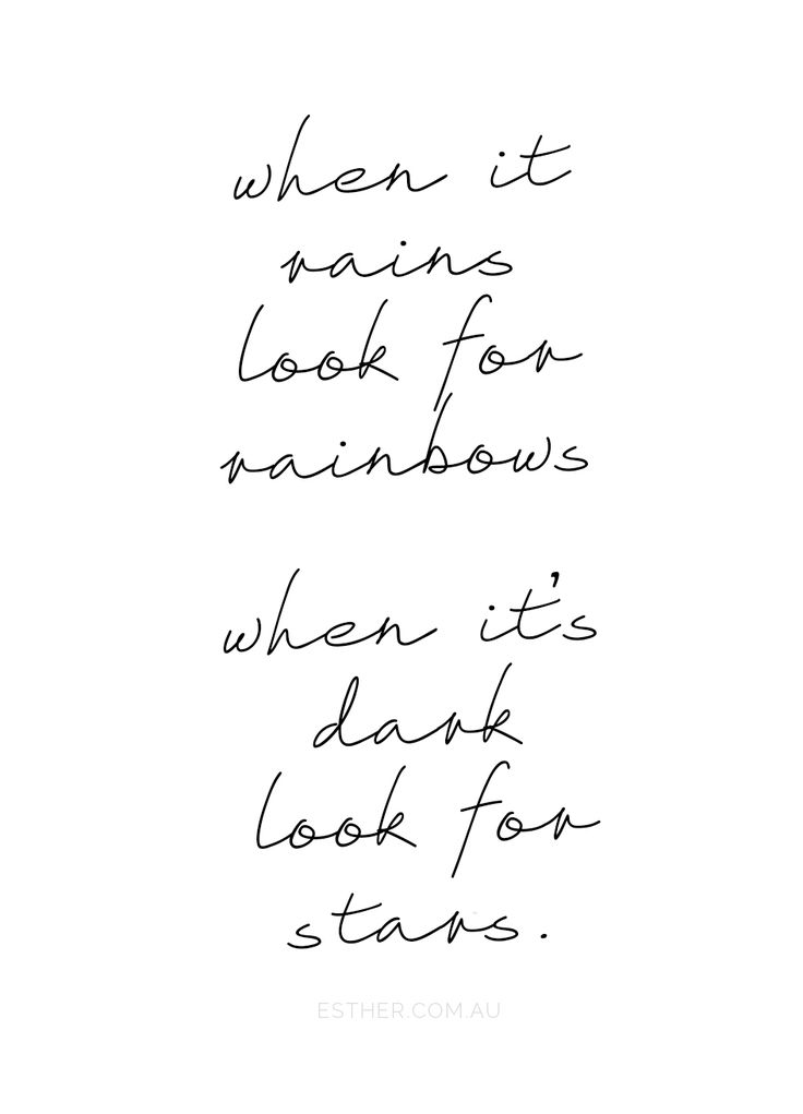 When it rains look for rainbows. When it's dark look for stars. #words #wiseword #quotes