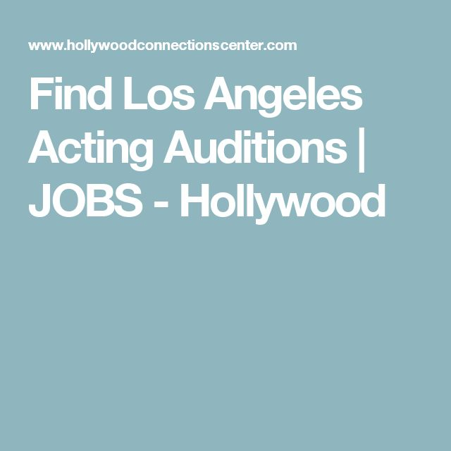 Find Los Angeles Acting Auditions | JOBS - Hollywood
