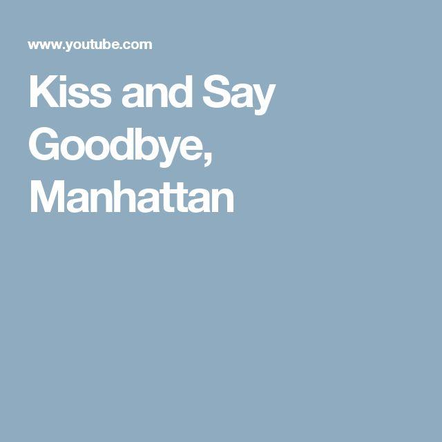 Kiss and Say Goodbye, Manhattan