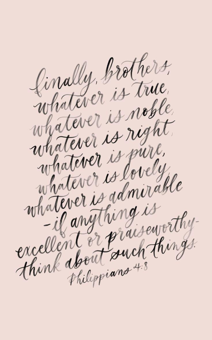 Philippians 4:8, calligraphy quote, handlettering bible verse