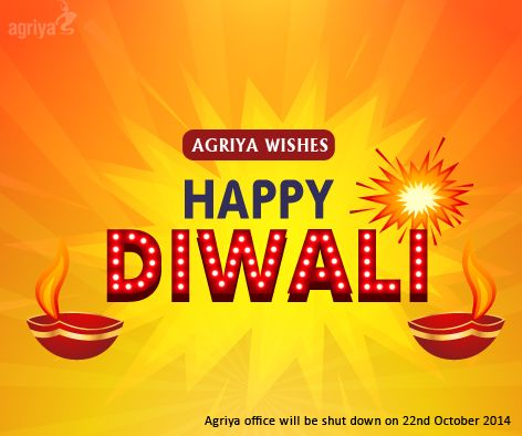 This is a Prior Notification to our Customers and Viewers that on Occasion of Diwali-2014 ,#Agriya Office will be closed on 22nd October of 2014 [Wednesday] . We will be back to work on 23 rd October 2014 [Thursday] until which we would not be able to respond to your tickets or Inquiries and we Apologize for any cause of inconvenience to anyone. Thanks and Wish you all a Advance Happy Diwali Wishes.