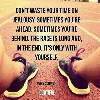 """Don't waste your time on jealousy, sometimes you're ahead, sometimes you're behind, the race is long and in the end it's only with yourself"" #quote #motivation #fitspiration http://amandatentofitness.com"