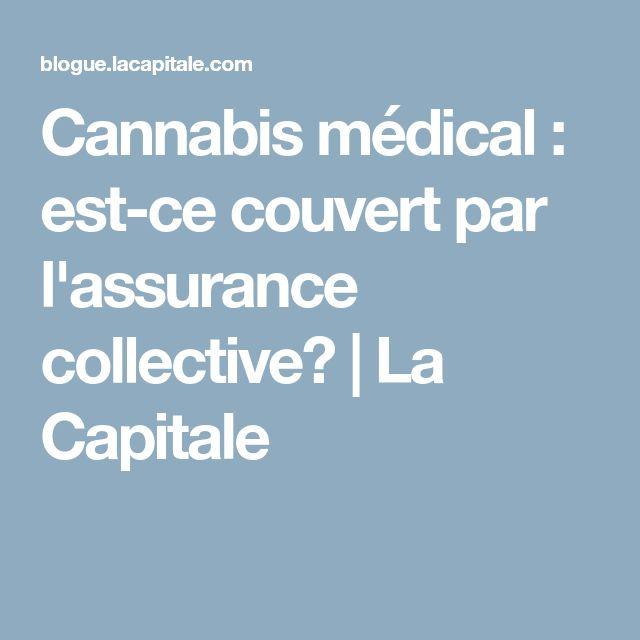 Cannabis médical : est-ce couvert par l'assurance collective? | La Capitale