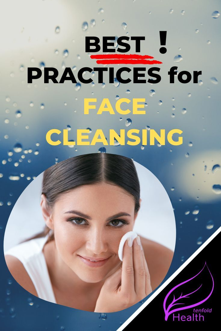 Face Cleansing Explained Everything You Should Know About How To Take Care Of Your Face Health Tenfold In 2020 Face Health Cleansing Face Natural Skin Care
