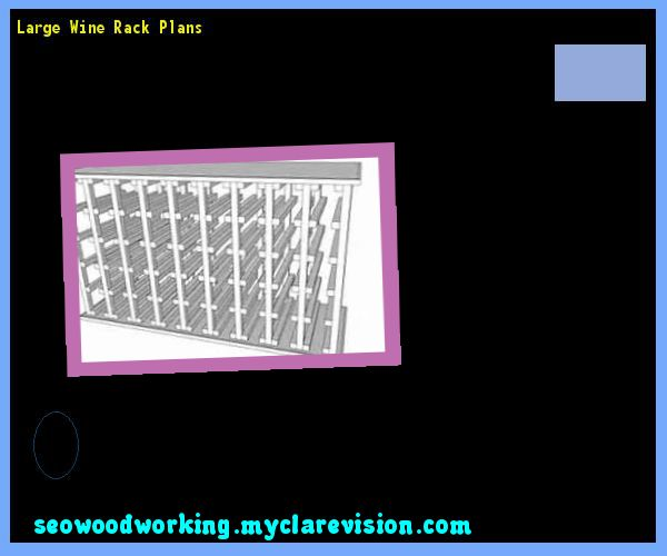 Large Wine Rack Plans 134319 - Woodworking Plans and Projects!