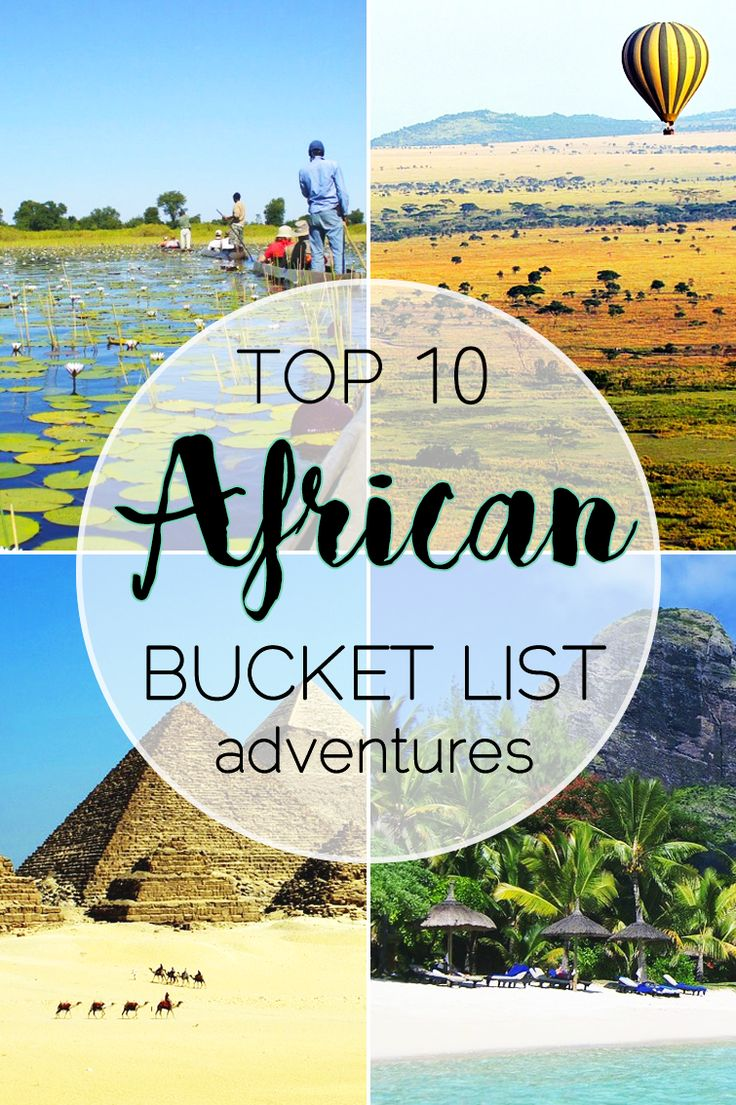 The top 10 African adventures every traveller needs on their bucket list