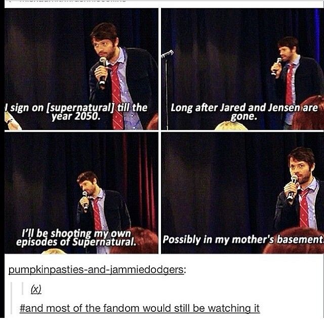 "We would still watch it, misha. We would.  ""By the holy father, Crowley the couch has dean the duster!! Quick soapy-Sam we must go rescue him!!!"""