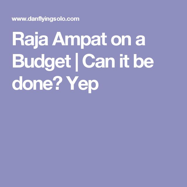 Raja Ampat on a Budget | Can it be done? Yep