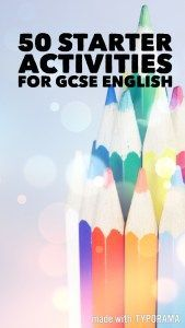 50 Starter Activities for GCSE English | GCSE-English || Ideas, activities and revision resources for teaching GCSE English || Check out my website www.gcse-english.com for more ideas and inspiration ||