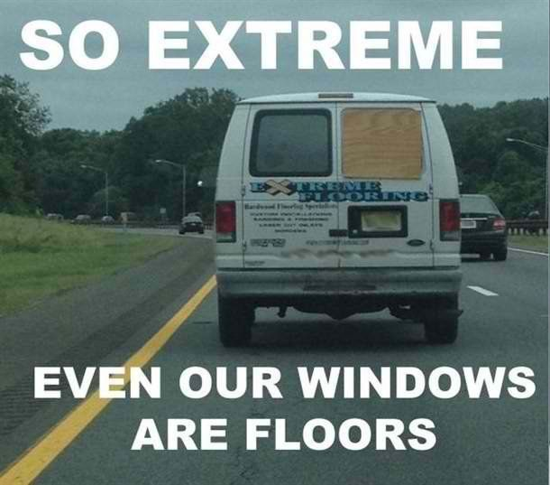 : Extreme Floorer, Funny Things, Funny Pics, Window, Funny Pictures, Extreme Floors, Funny Stuff, My Dads, Extreme Flooring