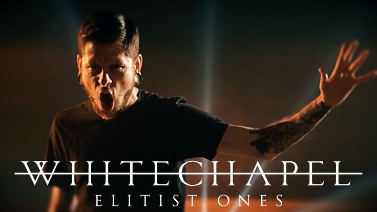 "Whitechapel ""Elitist Ones"" (OFFICIAL VIDEO)"
