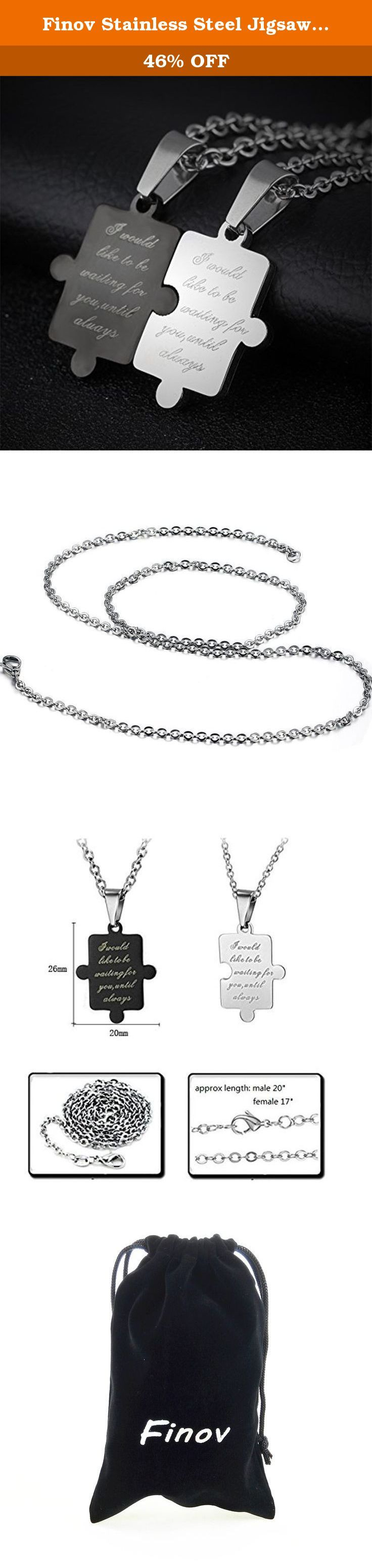 Finov Stainless Steel Jigsaw Pendants His Hers Puzzle Necklace for Couples. Titanium & stainless steel waiting for you his and hers love jigsaw puzzle couple necklaces. I would like to be waiting for you, until always. The pendant color is black and silver, symbolizes black and white, which makes a perfect couple.